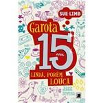Livro - Garota, 15 Anos: Linda, Porém Louca