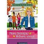 Livro - Garotas da Rua Beacon: Piores Inimigas / Melhores Amigas