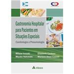 Livro - Gastronomia Hospitalar para Pacientes em Situações Especiais: Cardiologia e Pneumologia