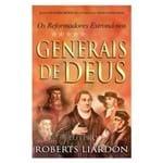 Livro Generais de Deus: os Reformadores Estrondosos