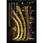 Livro - Gênese da Sociedade do Espetáculo, a - Teatro em Paris, Berlim, Londres e Viena