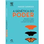 Livro - Genética do Poder, a - Descubra a Origem de Sua Força Pessoal e Prospere Nos Negócios