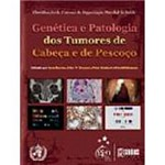 Livro - Genética e Patologia dos Tumores de Cabeça e de Pescoço