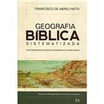 Livro - Geografia Bíblica Sistematizada: uma Abordagem Histórico-Geográfica da Terra Santa