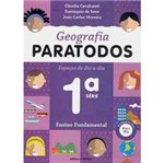 Livro - Geografia Paratodos: Espaços do Dia-a-Dia - 1ª Série - 1º Grau