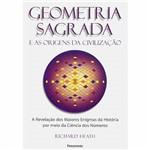 Livro - Geometria Sagrada e as Origens da Civilização : a Revelação dos Maiores Enigmas da História por Meio da Ciência dos Números