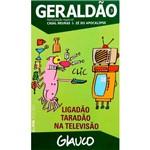 Livro - Geraldão 3: Ligação, Taradão na Televisão