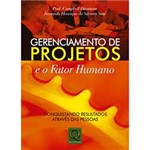 Livro - Gerenciamentos de Projetos e o Fator Humano - Conquistando Resultados Através das Pessoas