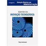 Livro - Gestão da Inovação Tecnológica - Coleção Debates em Administração