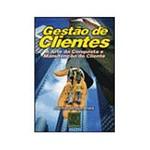 Livro - Gestão de Clientes - a Arte da Conquista e Manutenção do Cliente