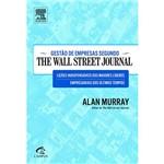 Livro - Gestão de Empresas Segundo The Wall Street Journal: Lições Indispensáveis dos Maiores Líderes Empresariais dos Últimos Tempos