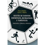 Livro - Gestão de Eventos Esportivos, Recreativos e Turísticos: Dimensões Teóricas e Práticas