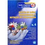 Livro - Gestão de Saúde, Biossegurança e Nutrição do Trabalhador: Coleção Saúde e Segurança do Trabalhador - Vol. 4