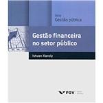 Livro - Gestão Financeira no Setor Público - Série Gestão Pública