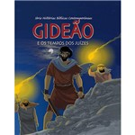 Livro - Gideão: e os Tempos dos Juízes - Série Histórias Bíblicas Contemporâneas