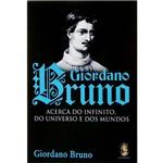 Livro - Giordano Bruno: Acerca do Infinito, do Universo e dos Mundos