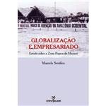 Livro - Globalização e Empresariado: Estudo Sobre a Zona Franca de Manaus