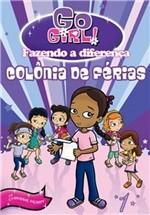 Livro - Go Girl Fazendo a Diferença - Colônia de Ferias
