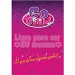Livro - Go Girl!: Livre para Ser eu Mesma