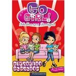 Livro - Go Girl Melhores Amigas 02: Guardando Segredos