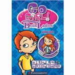 Livro - Go Girl Toda História Tem Dois Lados: Dupla Confusão