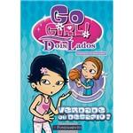 Livro - Go Girl Toda História Tem Dois Lados: Verdade ou Desafio