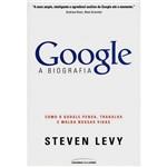 Livro - Google a Biografia - Como o Google, Pensa, Trabalha e Molda Nossas Vidas