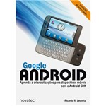 Livro - Google Android: Aprenda a Criar Aplicações para Dispositivos Móveis com o Android SDK