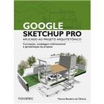 Livro - Google Sketchup Pro Aplicado ao Projeto Arquitetônico - Concepção, Modelagem Tridimensional e Apresentação de Projetos