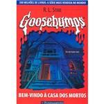 Livro - Goosebumps, Bem Vindo à Casa dos Mortos