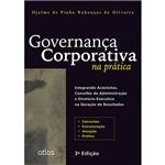 Livro - Governança Corporativa na Prática: Integrando Acionistas, Conselho de Administração e Diretoria Executiva na Geração de Resultados