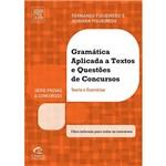 Livro - Gramática Aplicada a Textos e Questões de Concursos: Teoria e Exercícios - Série Provas & Concursos