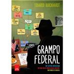 Livro - Grampo Federal: um Espião Americano em Sua Mais Complicada Missão: Entender o Brasil