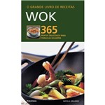 Livro - Grande Livro de Receitas, o - Wok