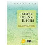 Livro - Grandes Líderes da História - o que as Empresas e os Gestores Podem Aprender com Seus Exemplos