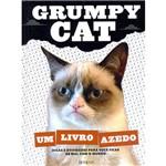 Livro - Grumpy Cat: um Livro Azedo