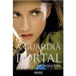 Livro - Guardiã do Portal, a - Coleção a Profecia das Irmãs