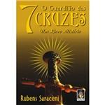 Guardião das 7 Cruzes, O: um Livro Mistério