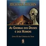 Livro - Guerras dos Deuses e dos Homens: Crônicas da Terra Vol. 3