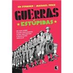 Livro - Guerras Estúpidas: um Guia Sobre Golpes Fracassados, Ações Sem Sentido e Revoluções Ridículas