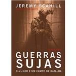 Livro - Guerras Sujas: o Mundo é um Campo de Batalha