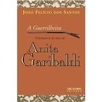 Livro - Guerrilheira, a - o Romance da Vida de Anita Garibaldi