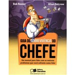 Livro - Guia de Sobrevivência do Chefe - um Manual para Lidar com os Maiores Problemas que Você Enfrenta Como Líder