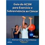 Livro - Guia do ACSM para Exercício e Sobrevivência ao Câncer