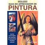 Livro - Guia do Apreciador de Pintura: Histórias e Personagens que Inspiraram as Obras-primas da Pintira Ocidental