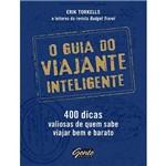 Livro - Guia do Viajante Inteligente,O - 400 Dicas Valiosas de Quem Sabe Viajar Bem e Barato