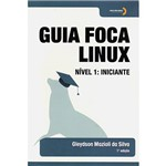 Livro - Guia Foca Linux: Nível 1 : Iniciante