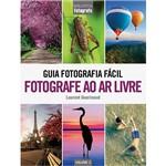 Livro - Guia Fotografia Fácil: Fotografe ao Ar Livre