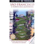 Livro - Guia Visual São Francisco e Norte da Califórnia - o Guia que Mostra o que os Outros só Contam