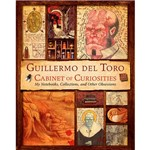 Livro - Guillermo Del Toro Cabinet Of Curiosities: My Notebooks, Collections, And Other Obsessions